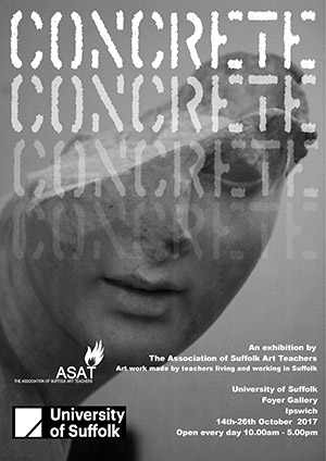 Image of the poster for CONCRETE exhibition by Association of Suffolk art teachers