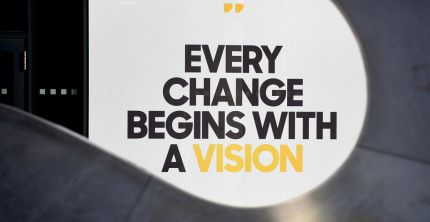 Every change begins with a Vision